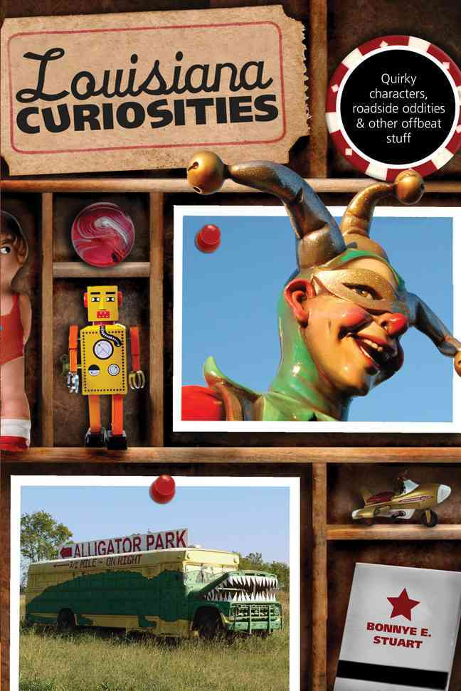 Louisiana Curiosities By Stuart, Bonnye E.